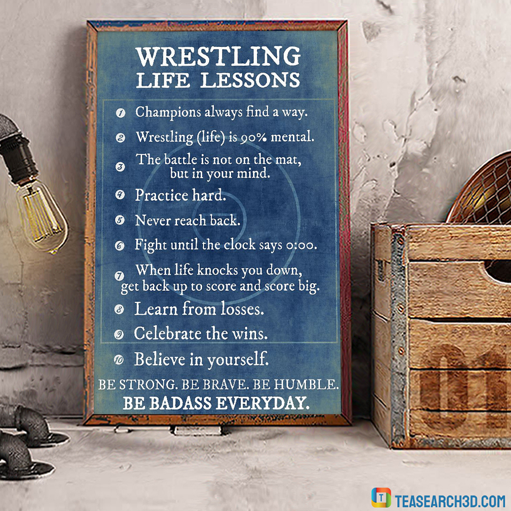Wrestling life lessons be strong be brave be humble be badass poster