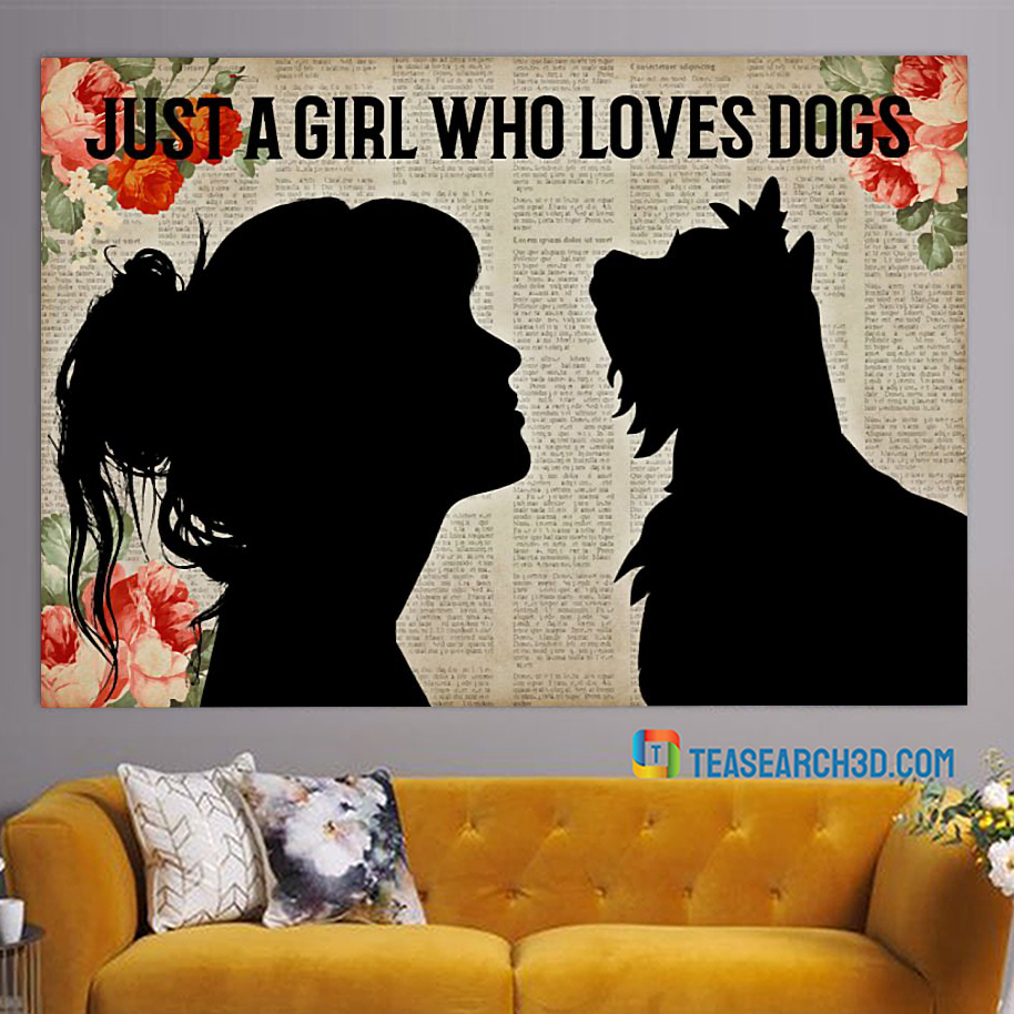 Yorkshire Terrier just a girl who loves dogs poster A1