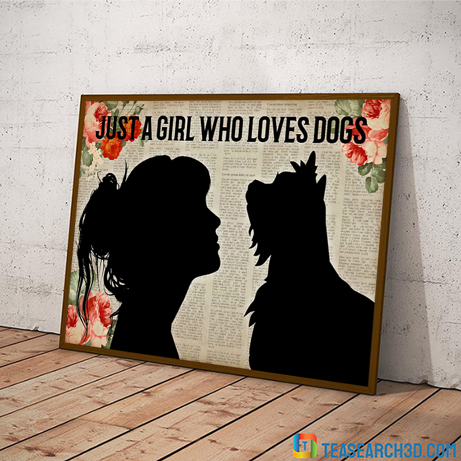 Yorkshire Terrier just a girl who loves dogs poster A2