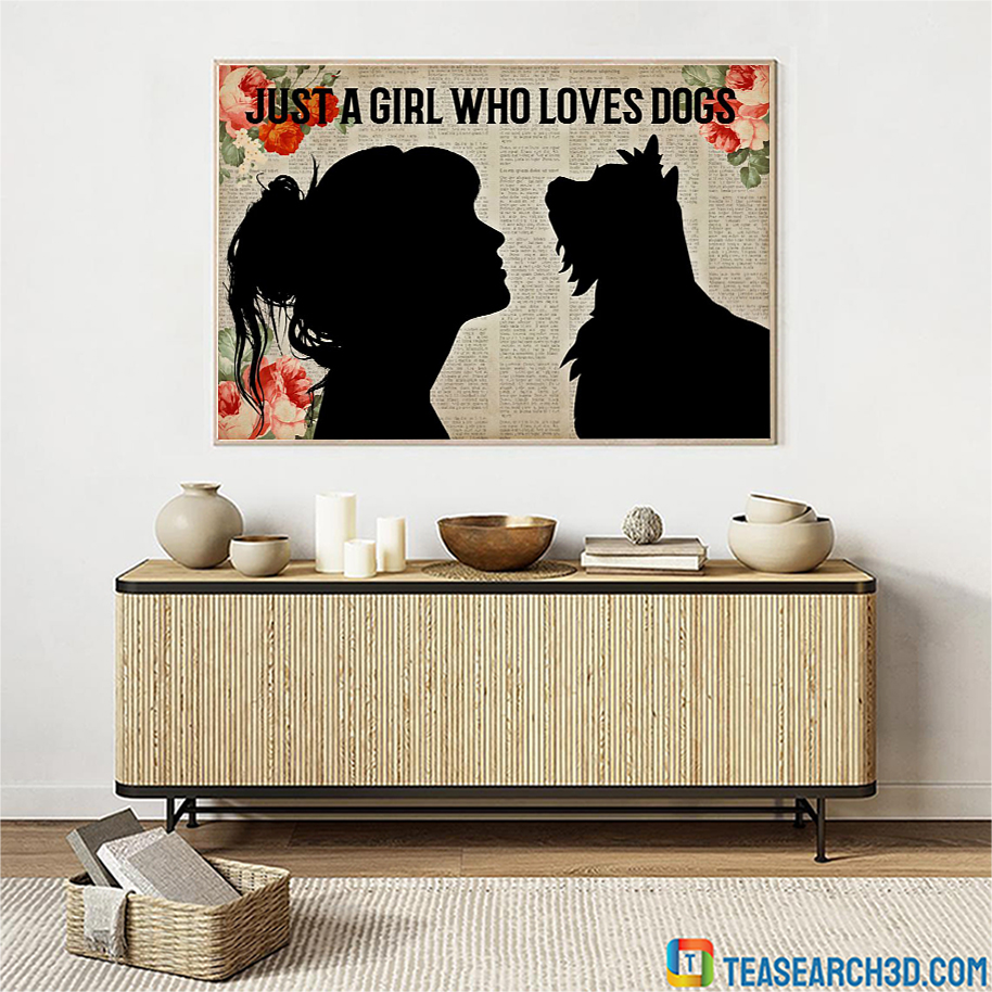 Yorkshire Terrier just a girl who loves dogs poster A3