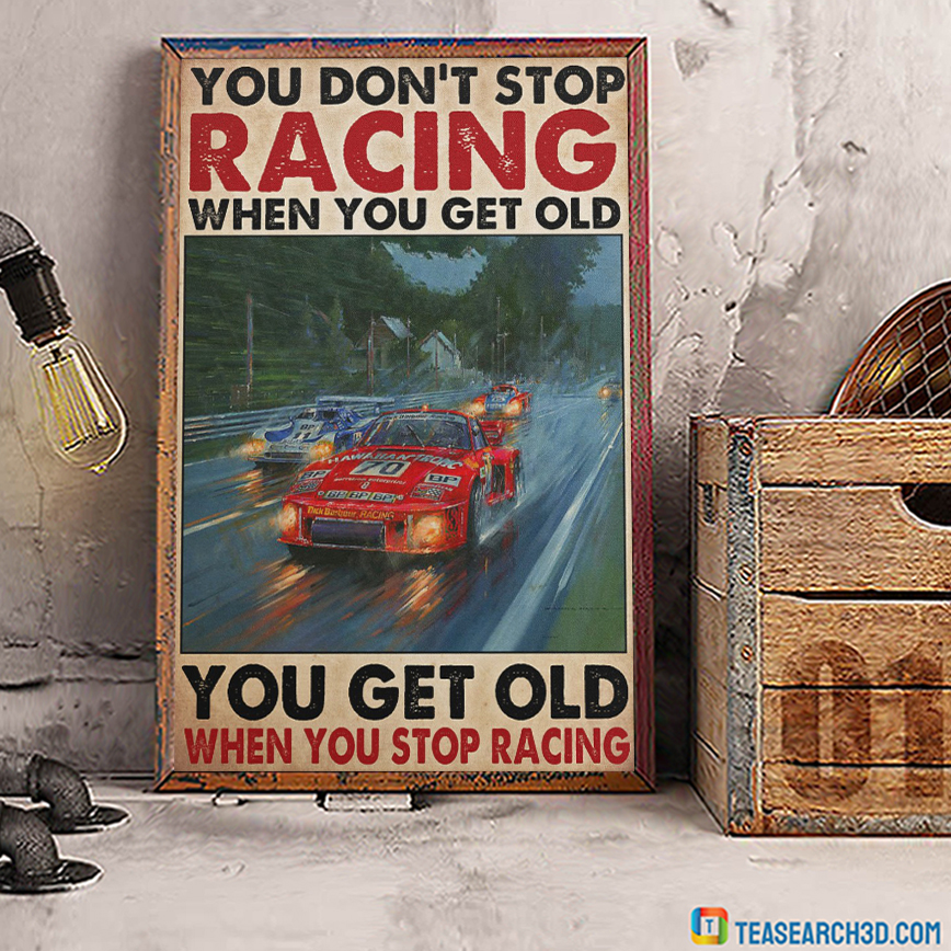 le man Paul Newman you don't stop racing when you get old poster A3
