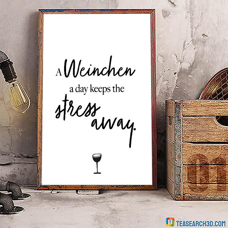 A weinchen a day keeps the stress away poster A3