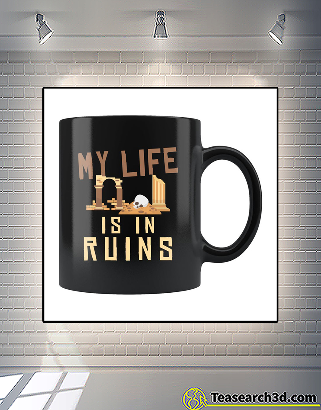 Archaeology my life is in ruins mug 3
