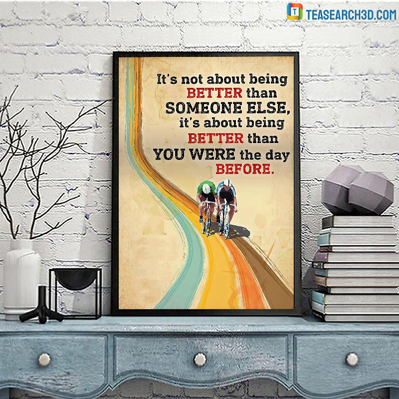 Cycling it's not about being better than someone else poster A3