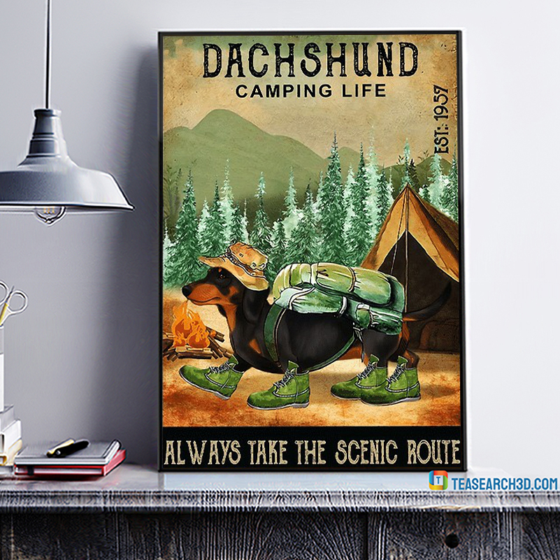 Dachshund camping life always take the scenic route poster A1