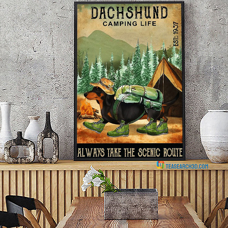 Dachshund camping life always take the scenic route poster A2