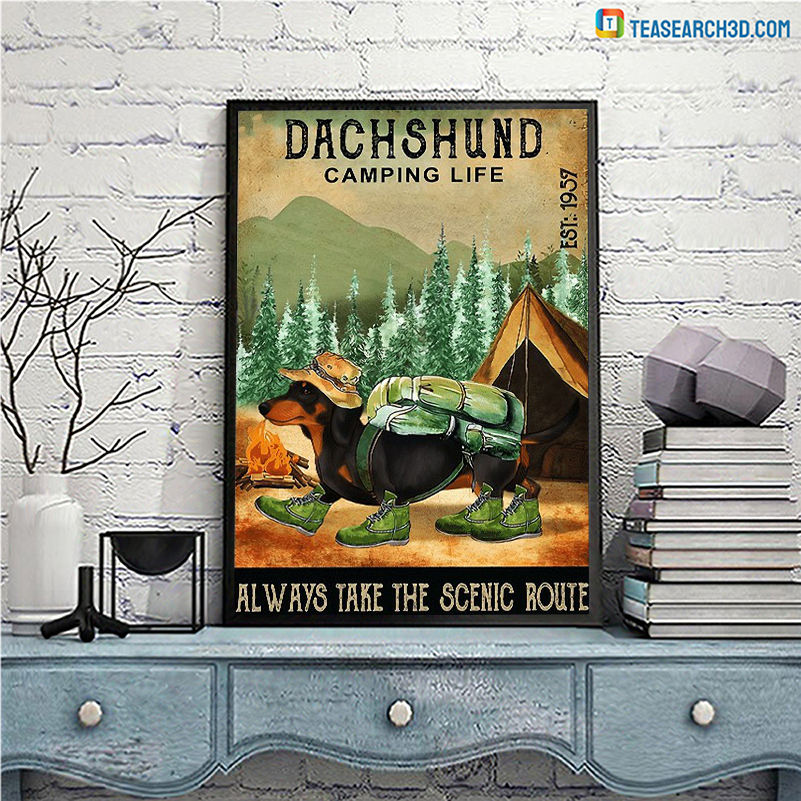Dachshund camping life always take the scenic route poster A3