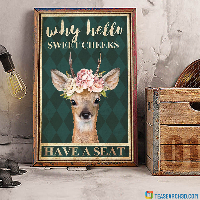 Deer floral why hello sweet cheeks have a seat poster A2