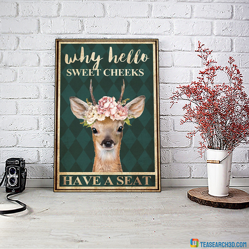 Deer floral why hello sweet cheeks have a seat poster A3