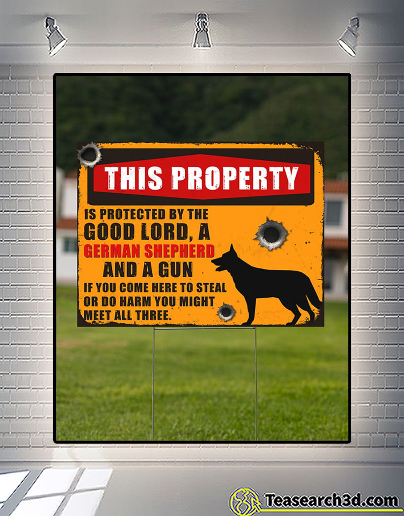 German shepherd this property is protected by the good lord yard signs 2