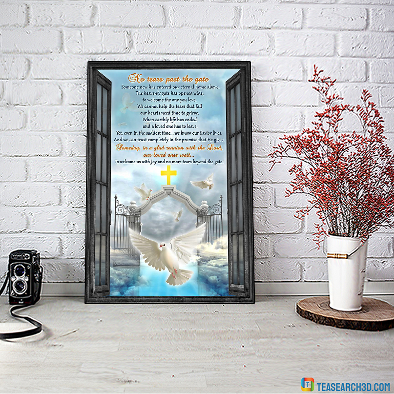 Heaven no tears past the gate dove poster A3