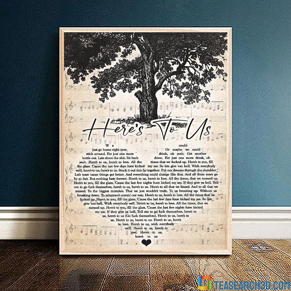 Here's to us lyric heart poster