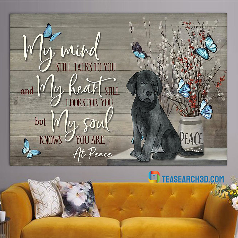 Labrador my mind still talks to you poster A2