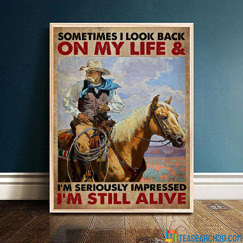 Old man cowboy on horse sometimes I look back on my life poster A1