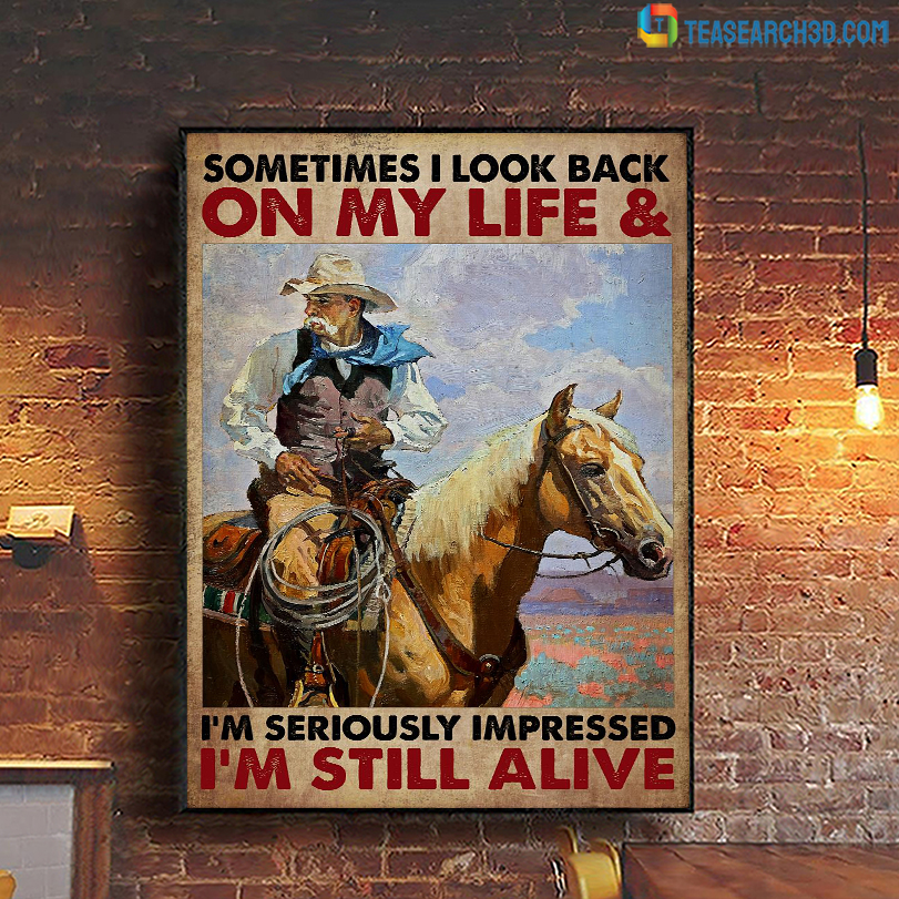 Old man cowboy on horse sometimes I look back on my life poster A2