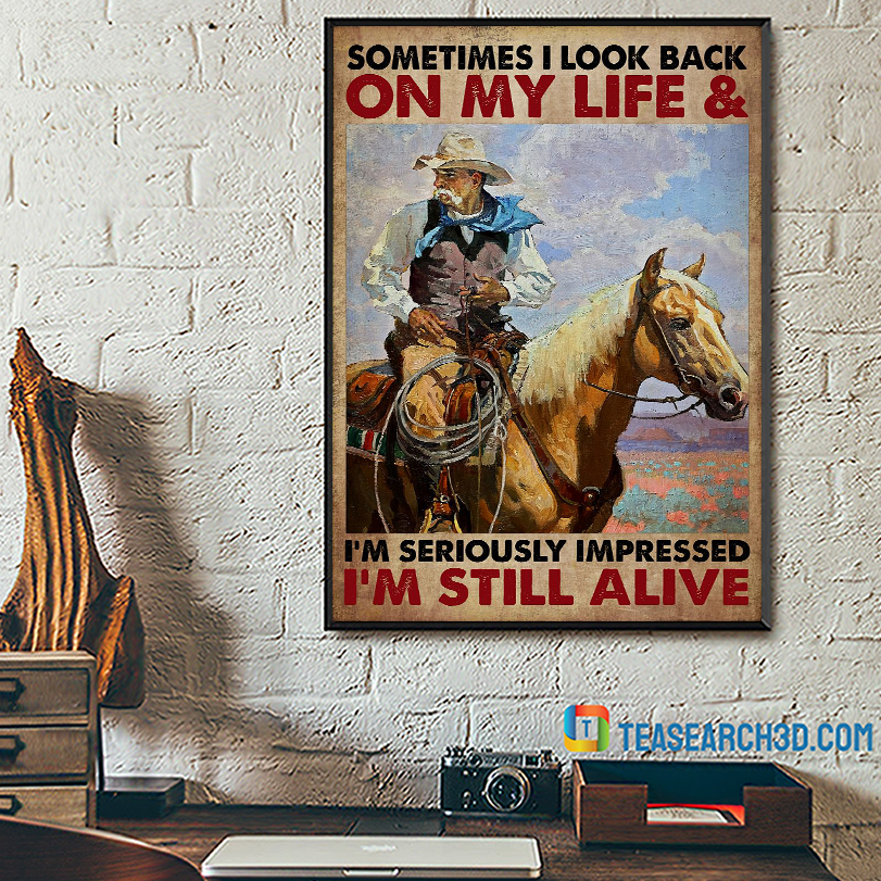 Old man cowboy on horse sometimes I look back on my life poster A3