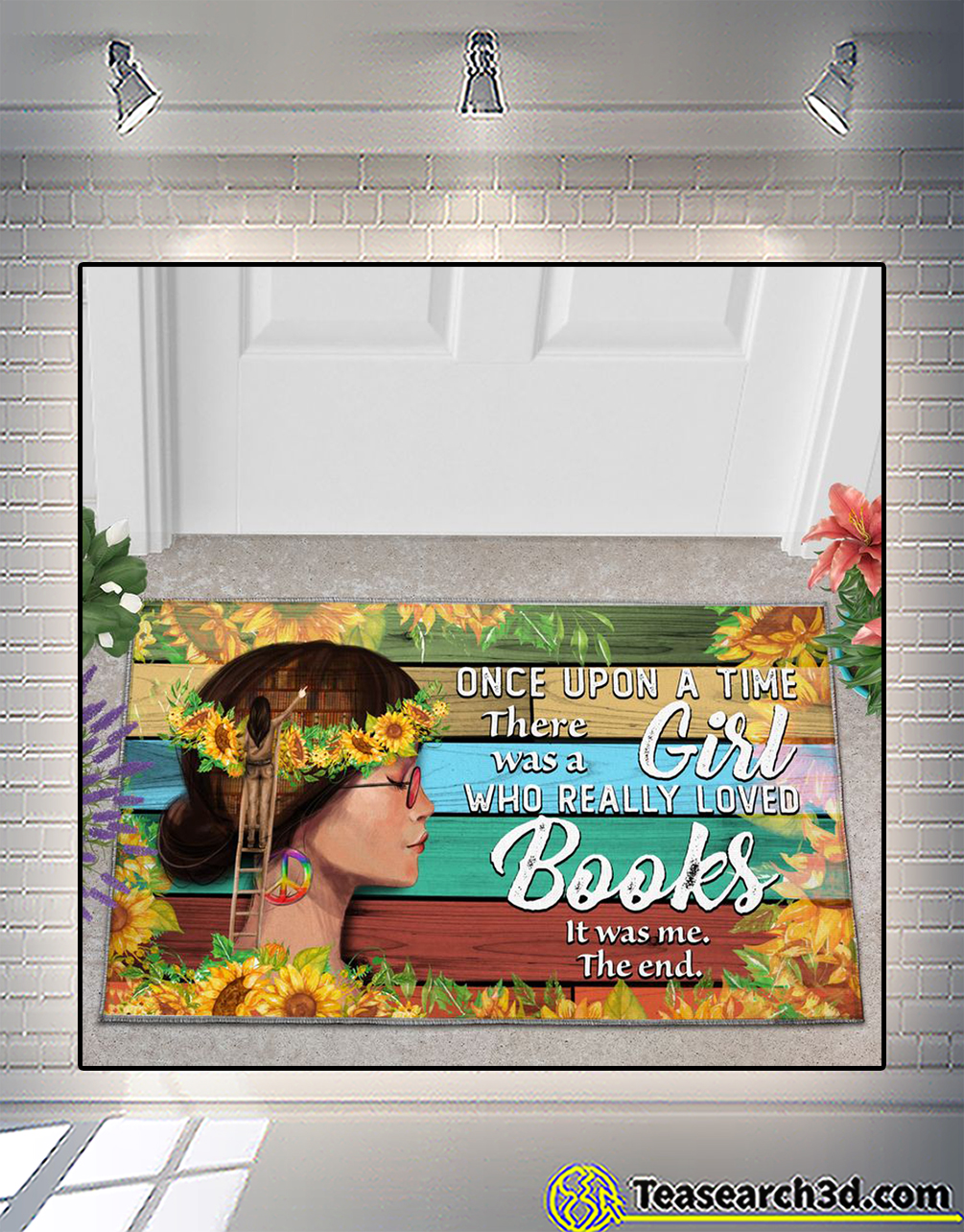 Once upon a time there was a girl who really loved books doormat