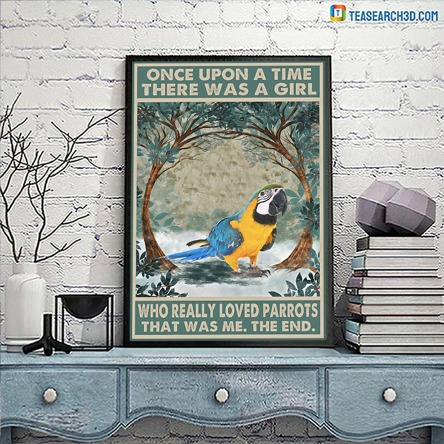 Once upon a time there was a girl who really loved parrots poster A1