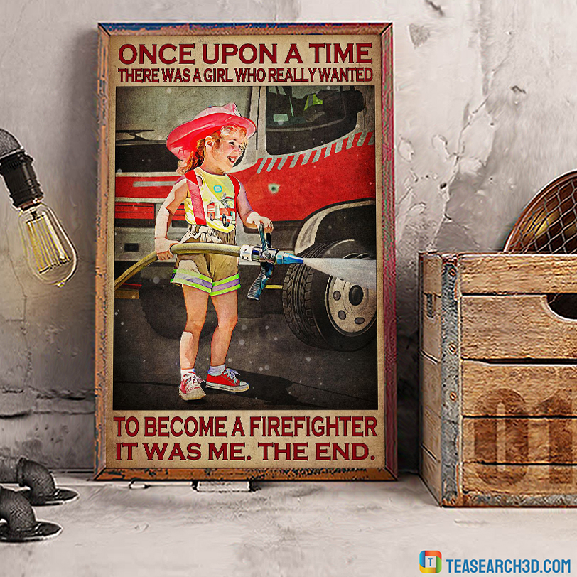 Once upon a time there was a girl who really wanted to become a firefighter poster A2
