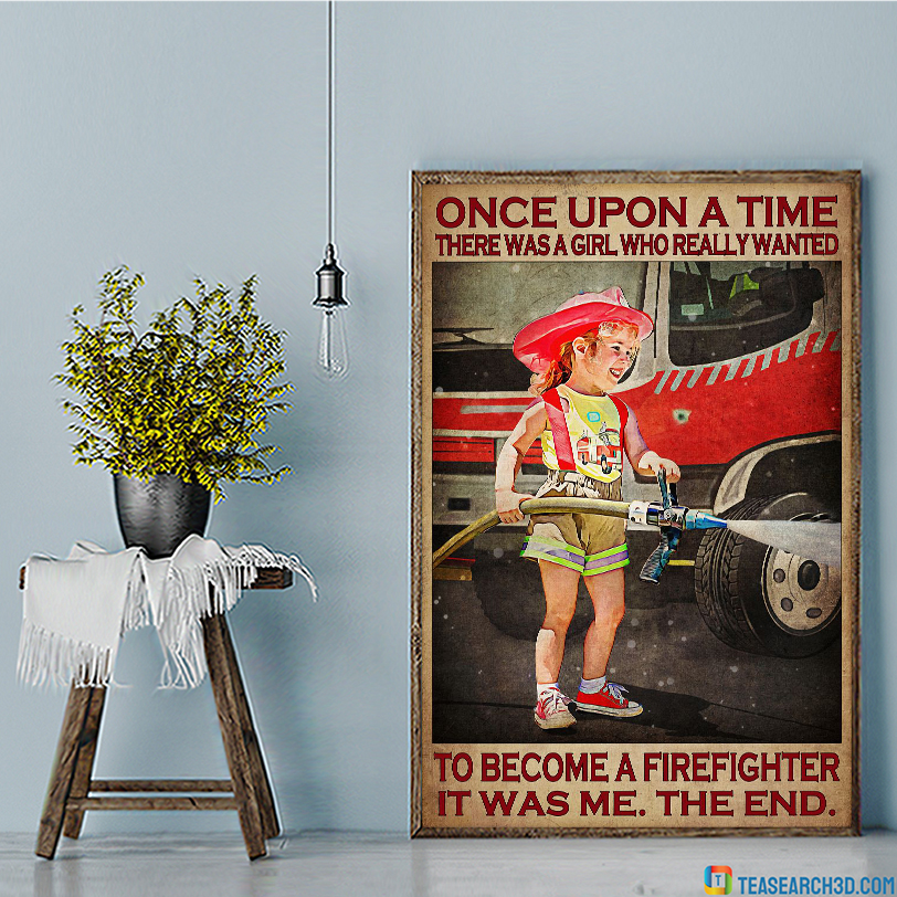 Once upon a time there was a girl who really wanted to become a firefighter poster A3