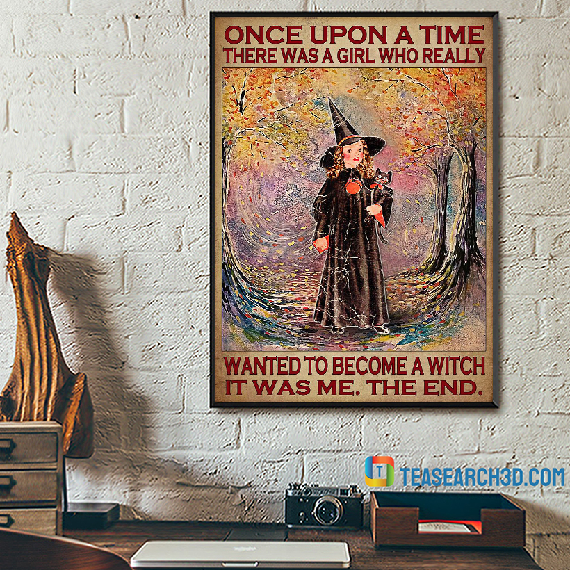Once upon a time there was a girl who really wanted to become a witch poster A1