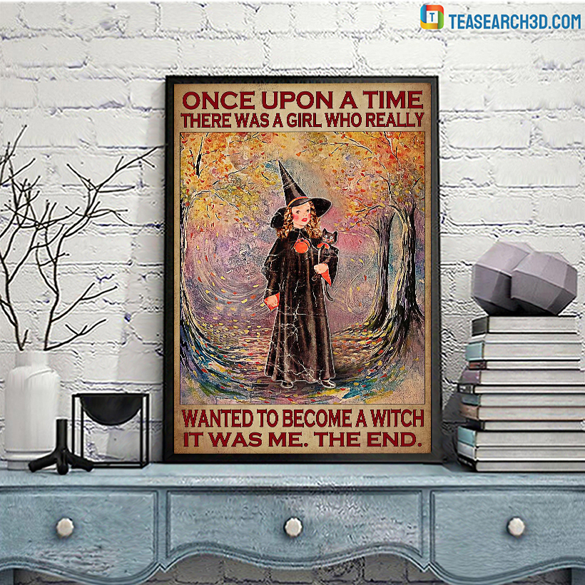 Once upon a time there was a girl who really wanted to become a witch poster A2