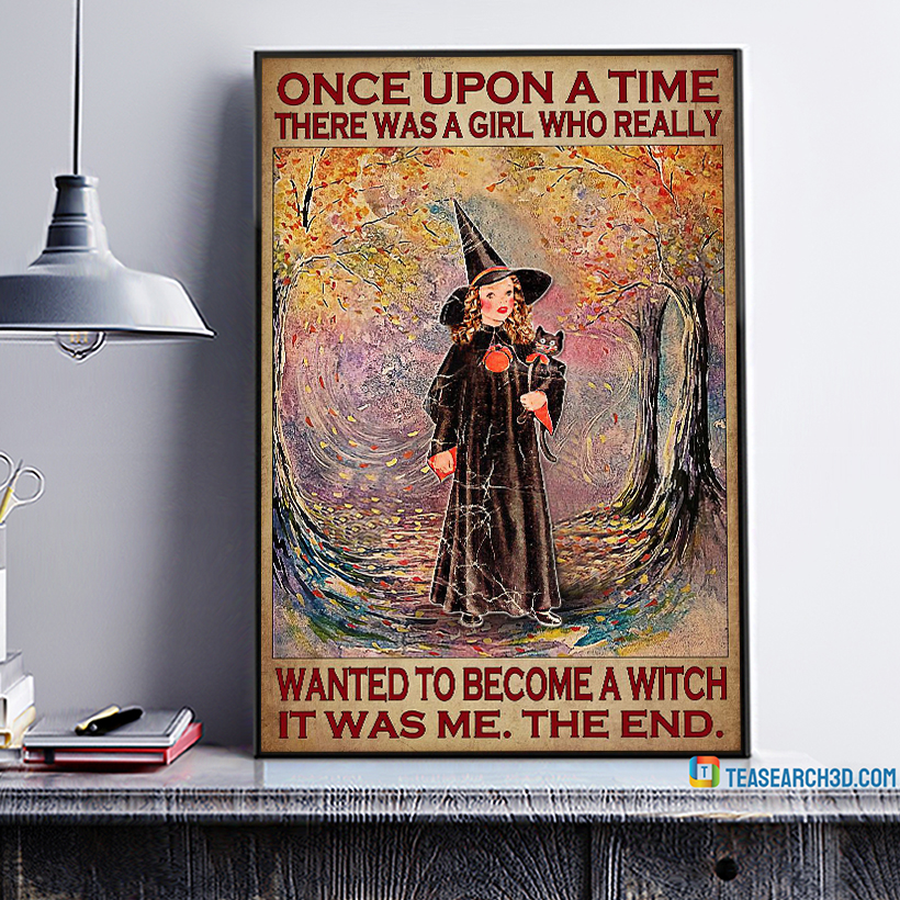 Once upon a time there was a girl who really wanted to become a witch poster A3
