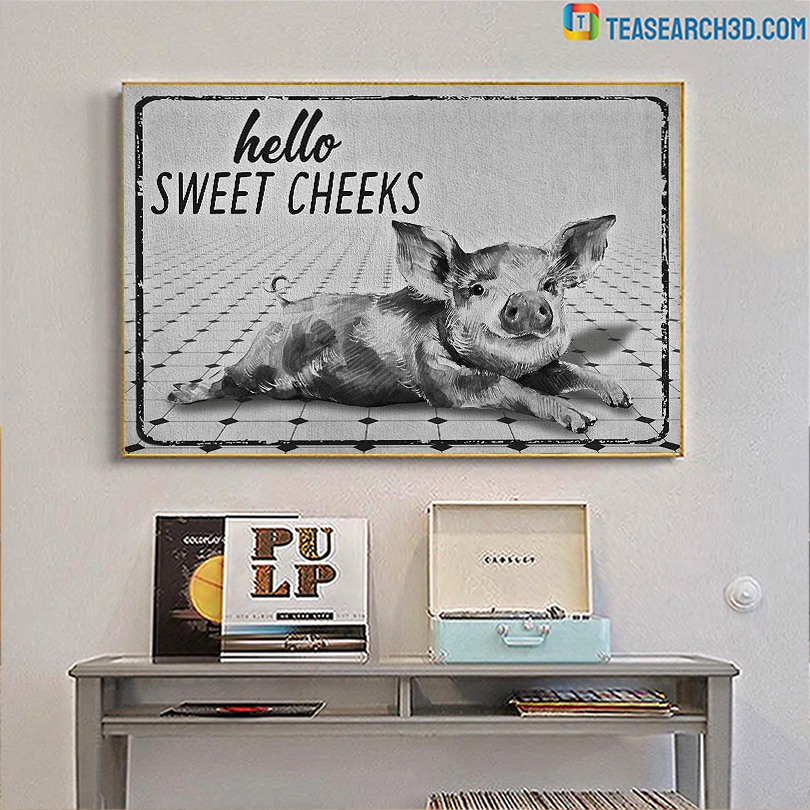 Pig hello sweet cheeks restroom poster A3