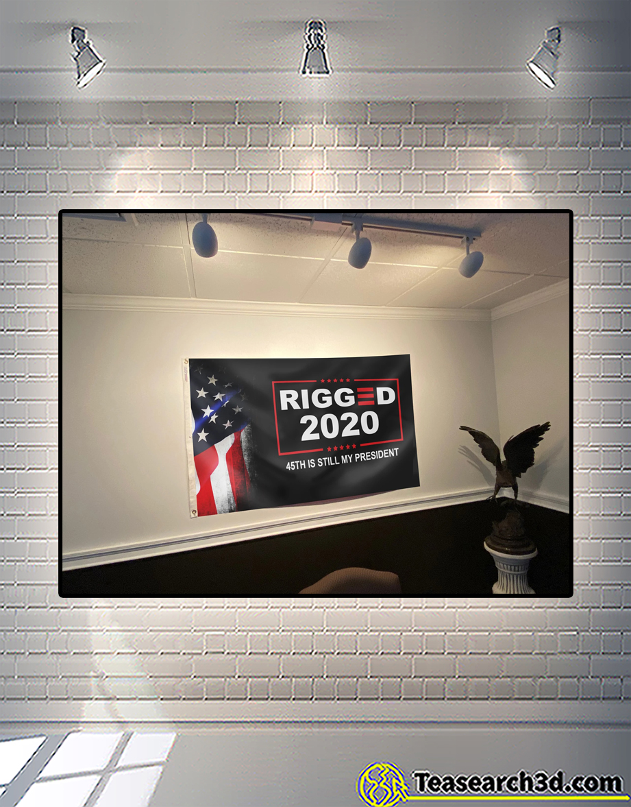 Rigged 2020 45th is still my president flag 1