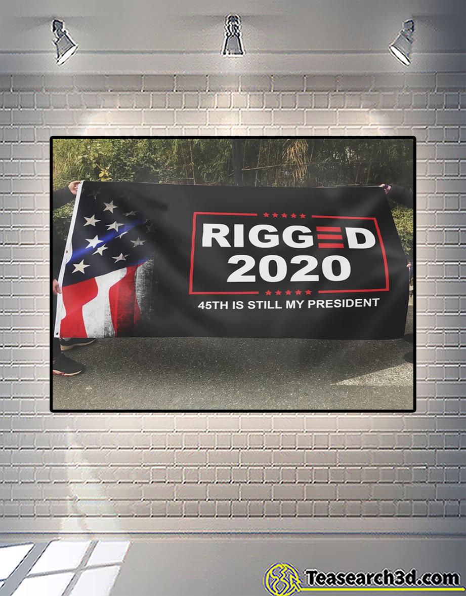 Rigged 2020 45th is still my president flag 2