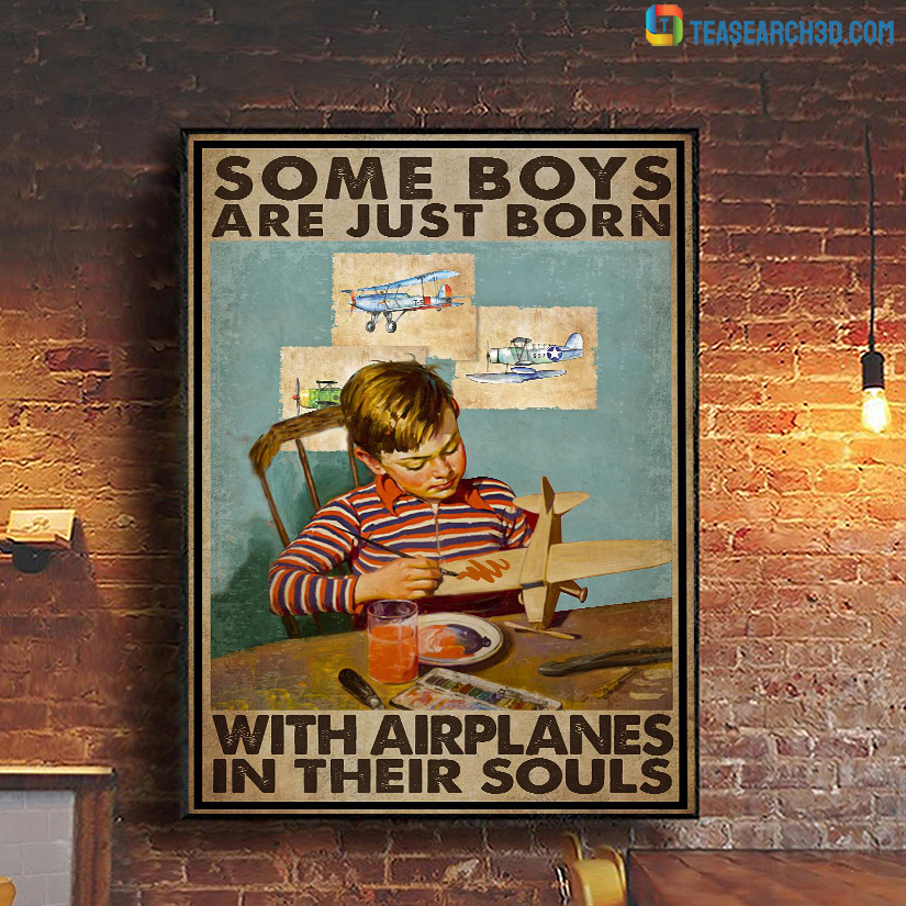 Some boys are just born with airplanes in their souls poster A1
