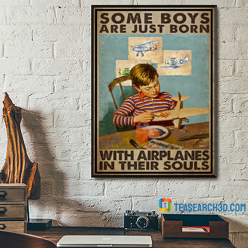 Some boys are just born with airplanes in their souls poster A2