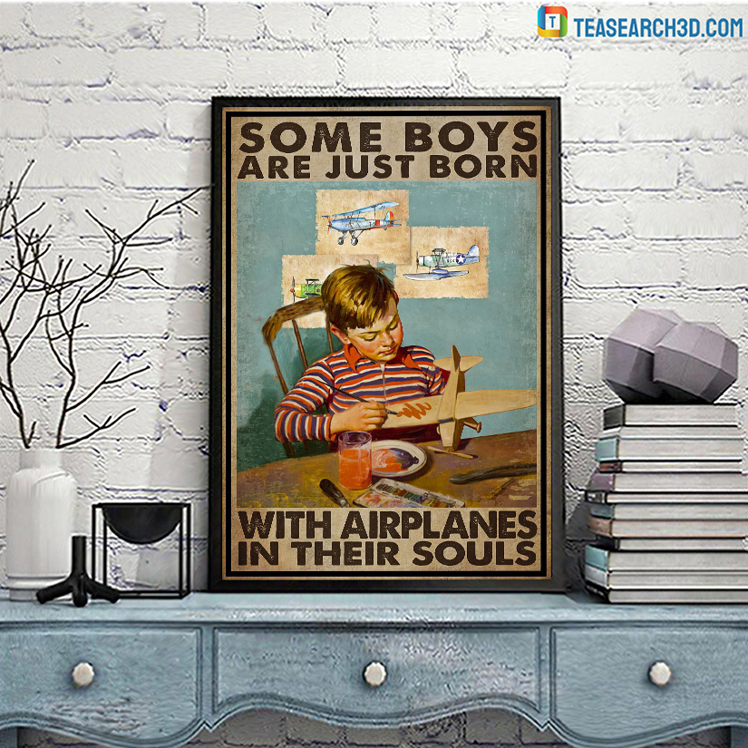 Some boys are just born with airplanes in their souls poster A3