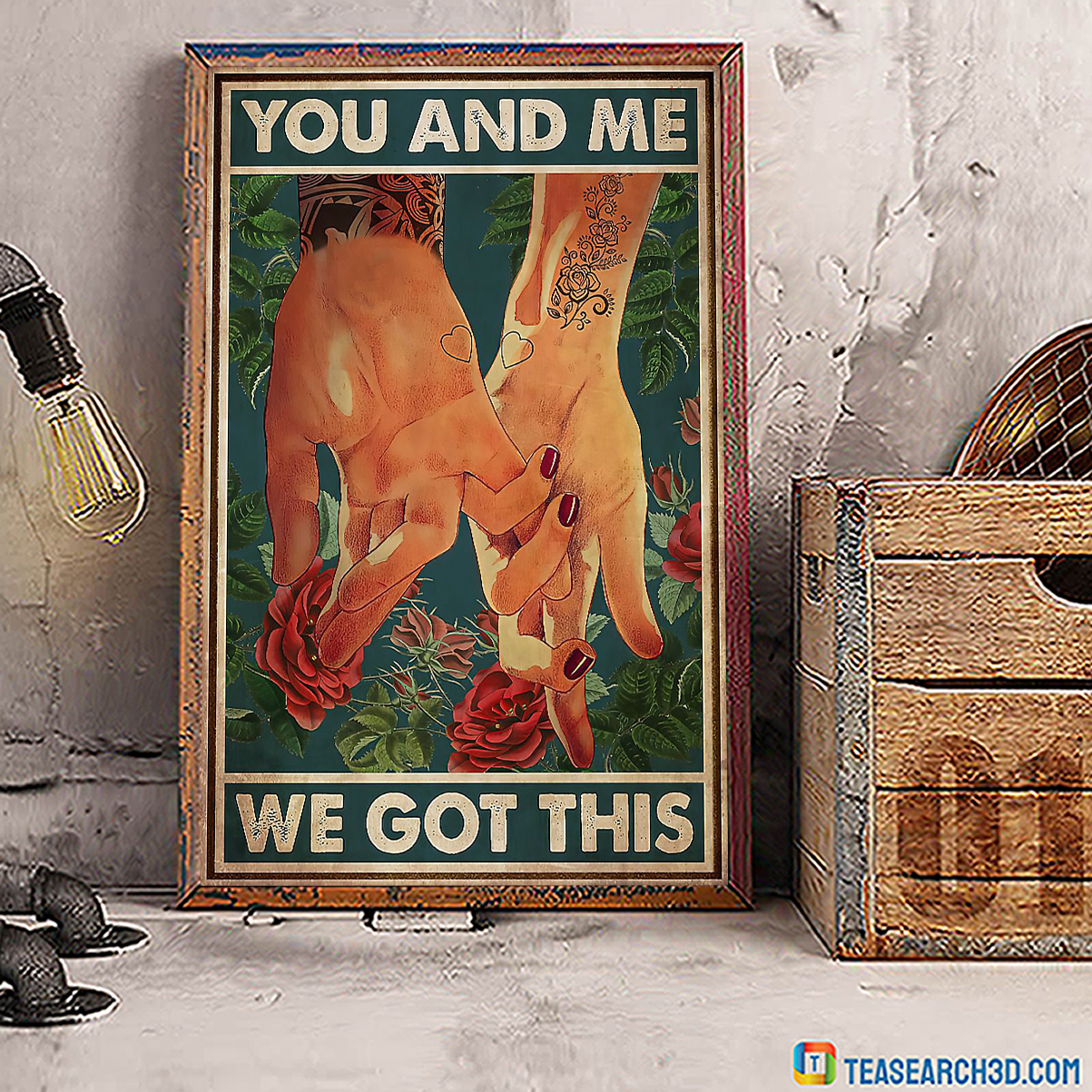 Tattoo holding hands you and me we got this poster A3