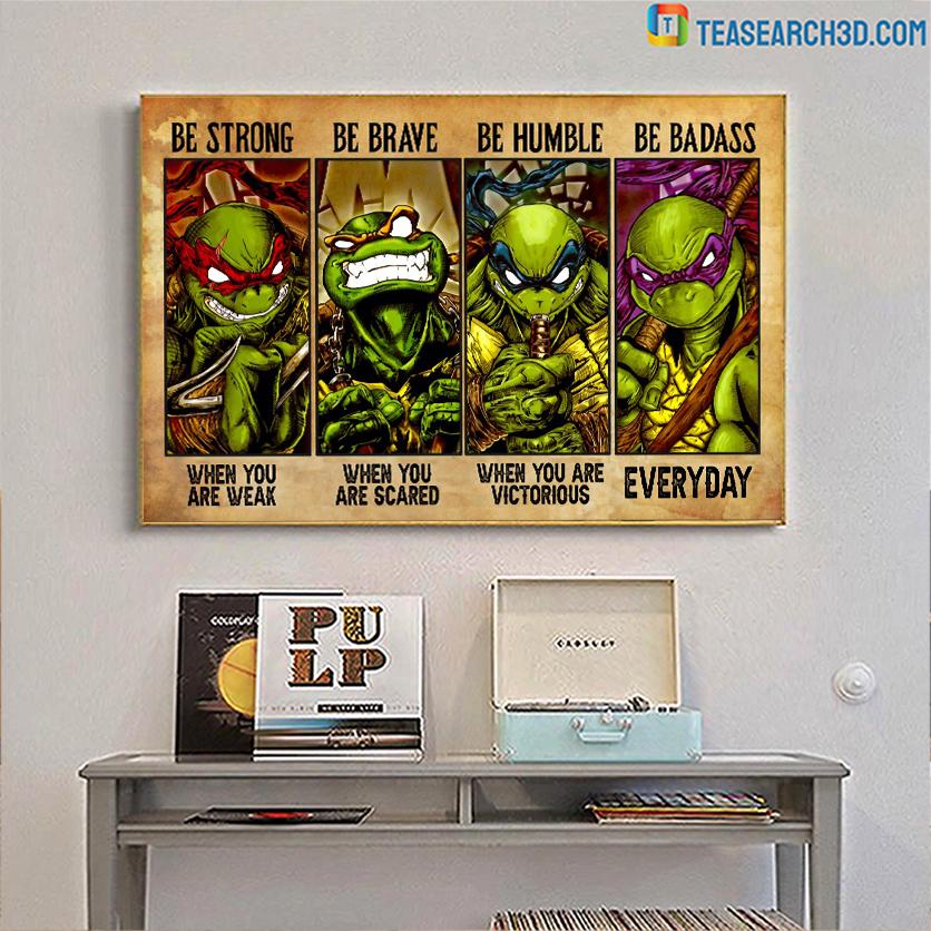 Teenage Mutant Ninja Turtles be strong poster A3
