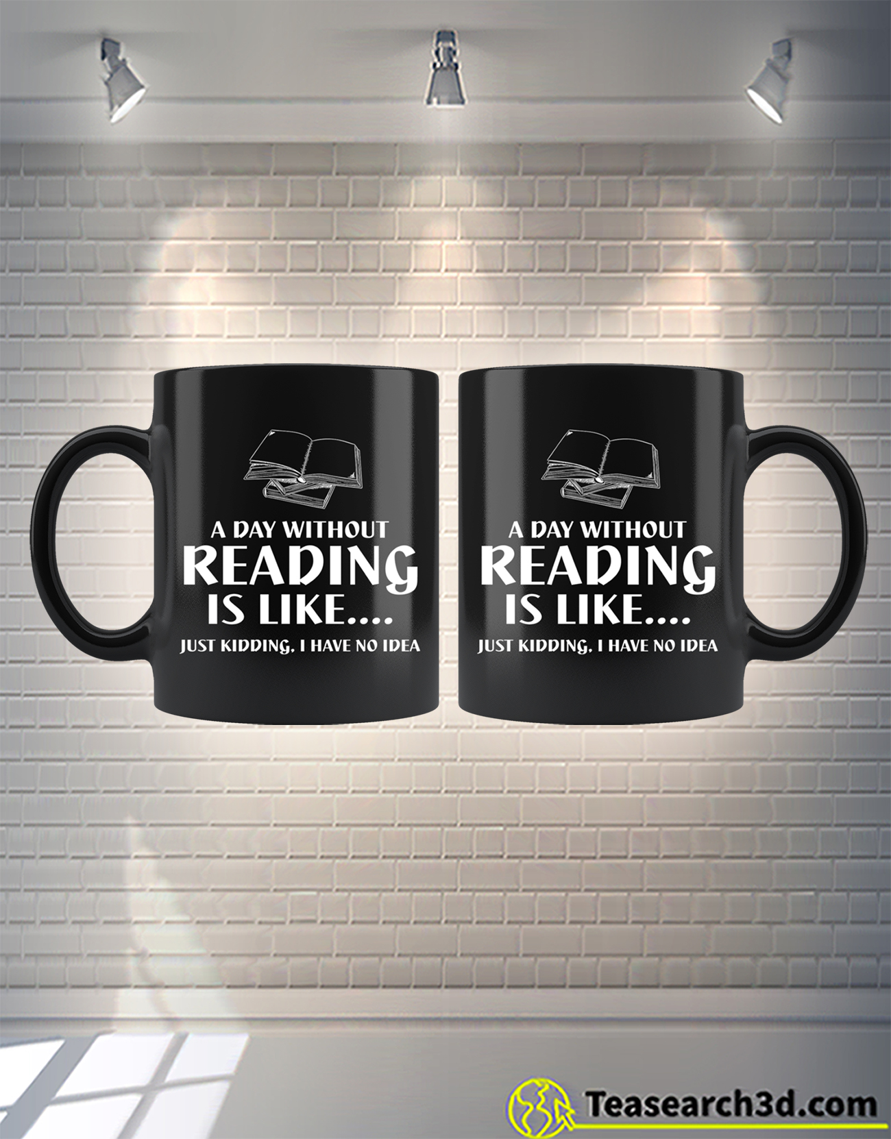 A day without reading is like just kidding I have no idea mug 2