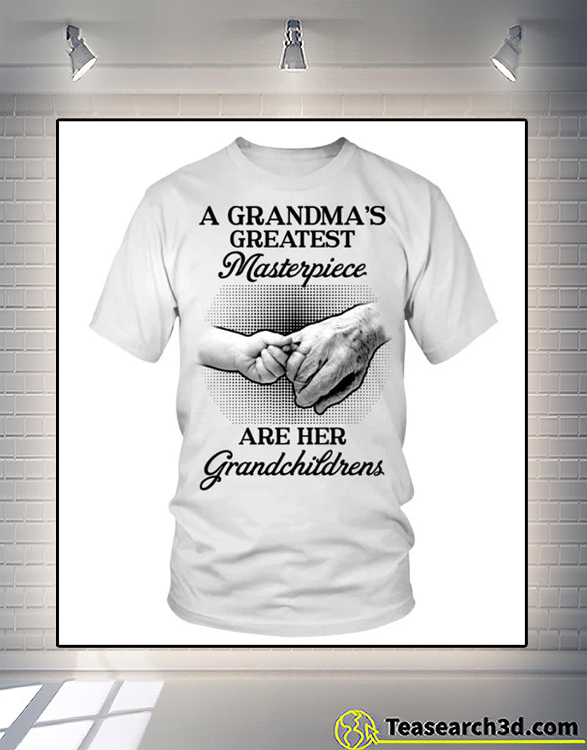 A grandma's greatest masterpiece are her grandchildrens shirt 2