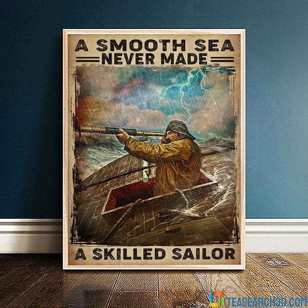 A smooth sea never made a skilled sailor posterA smooth sea never made a skilled sailor poster
