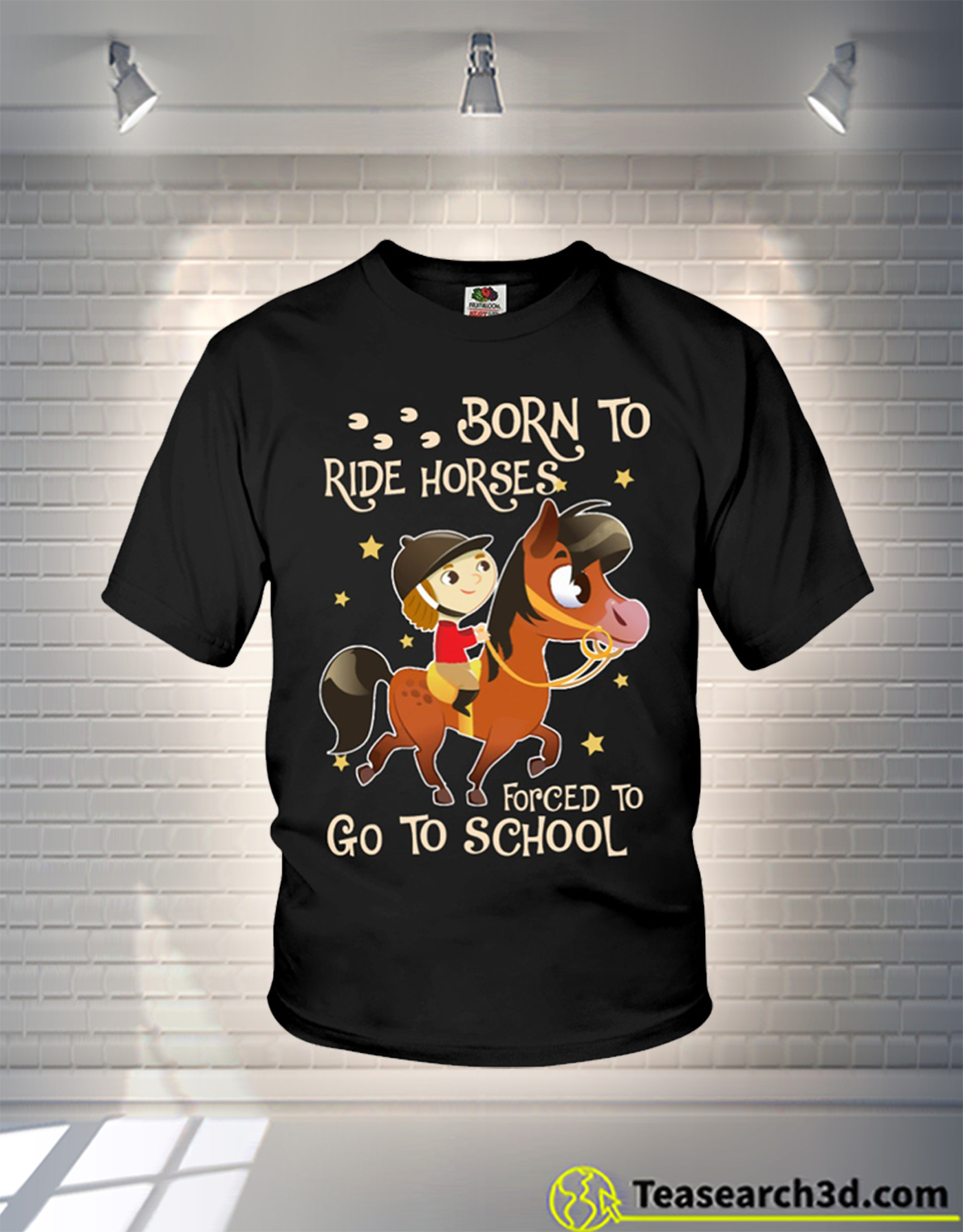 Born to ride horses forced to go to school t-shirt