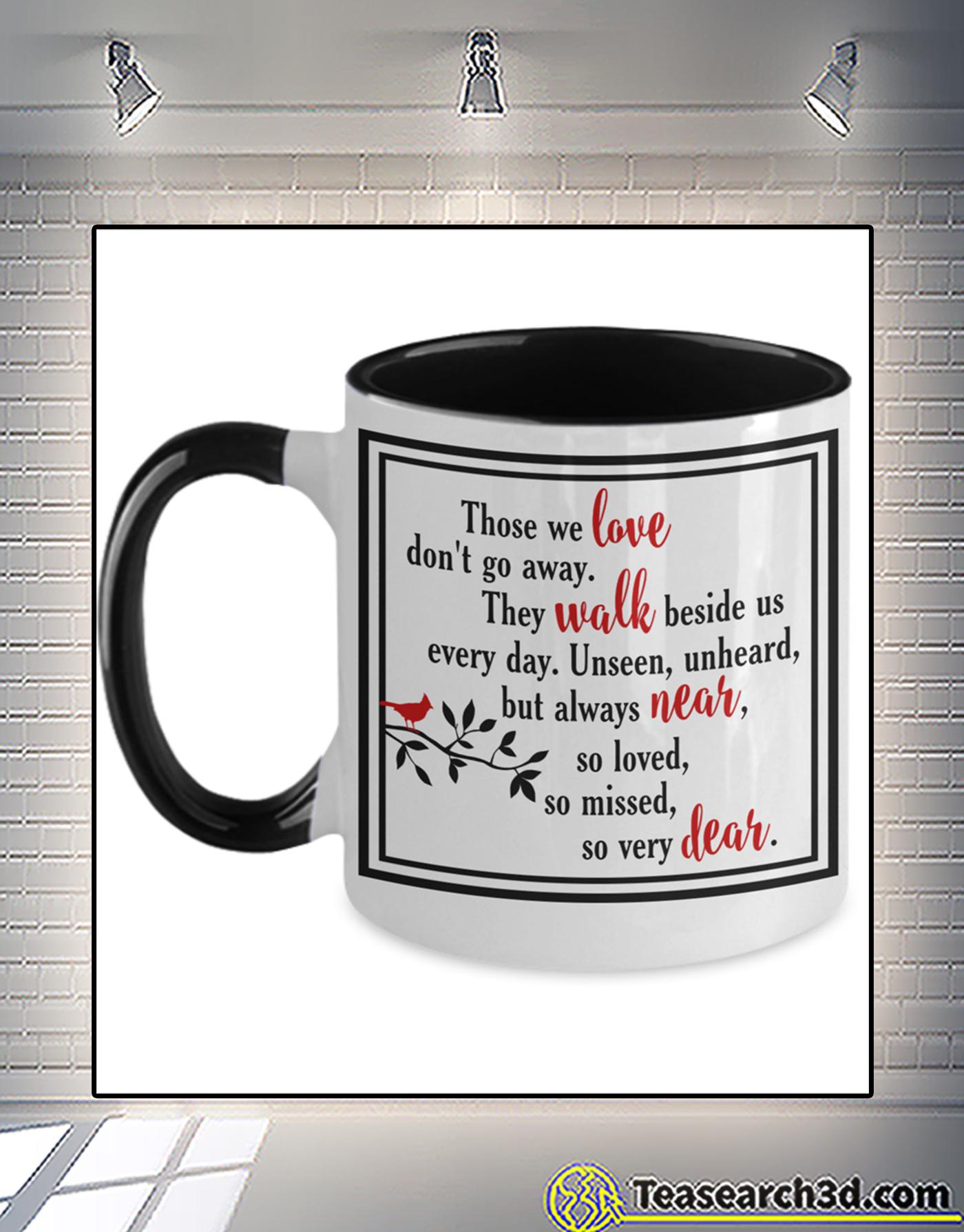 Cardinal those we love don't go away accent mug