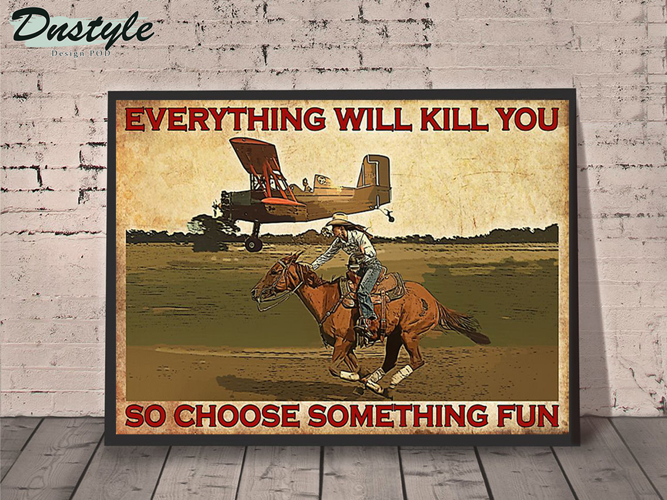 Cowgirl and plane everything will kill you poster A1