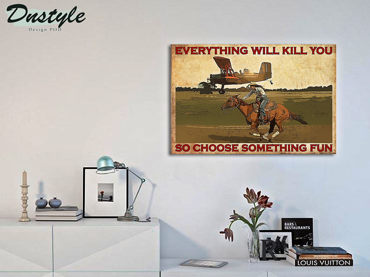 Cowgirl and plane everything will kill you poster A2