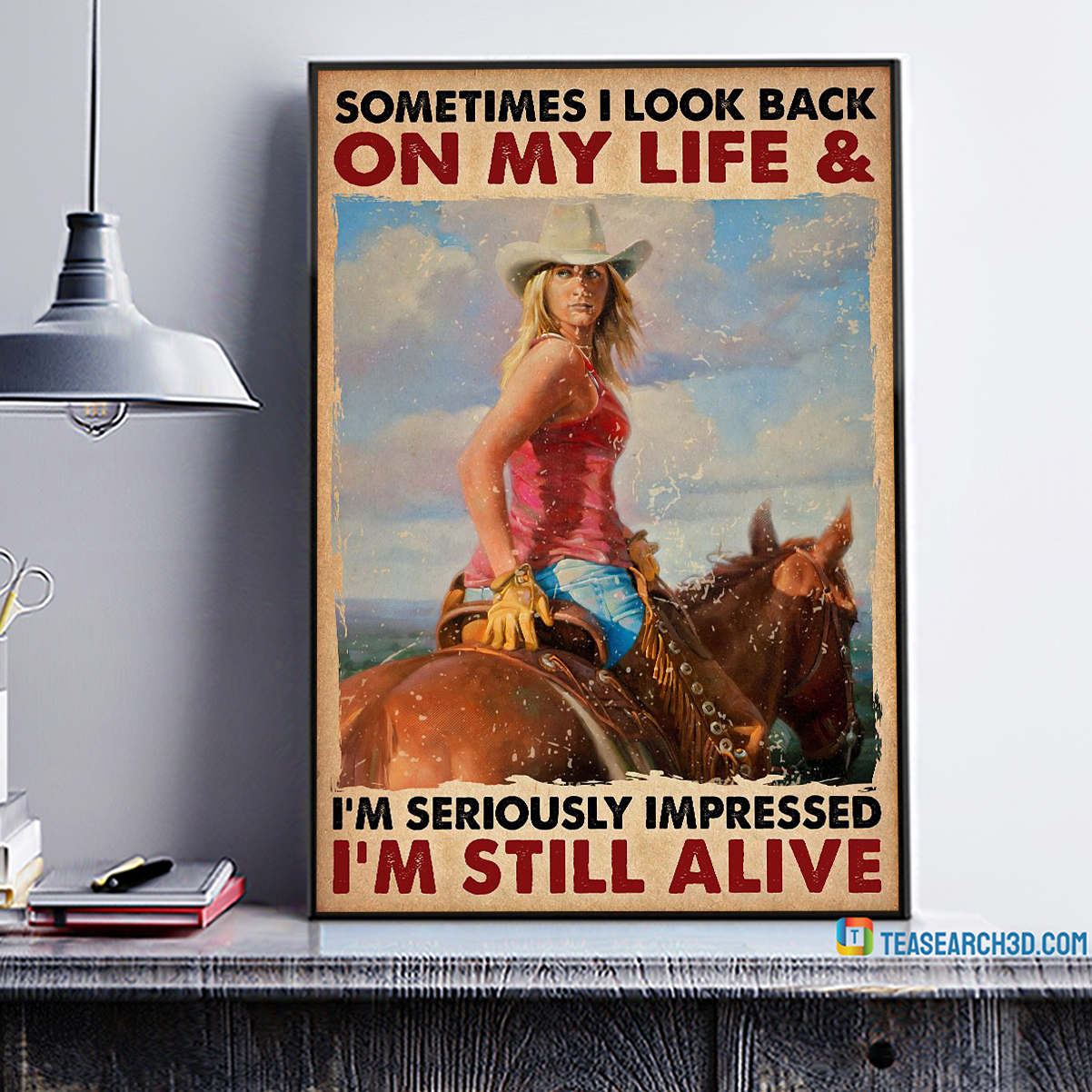 Cowgirl sometimes I look back on my life poster A1