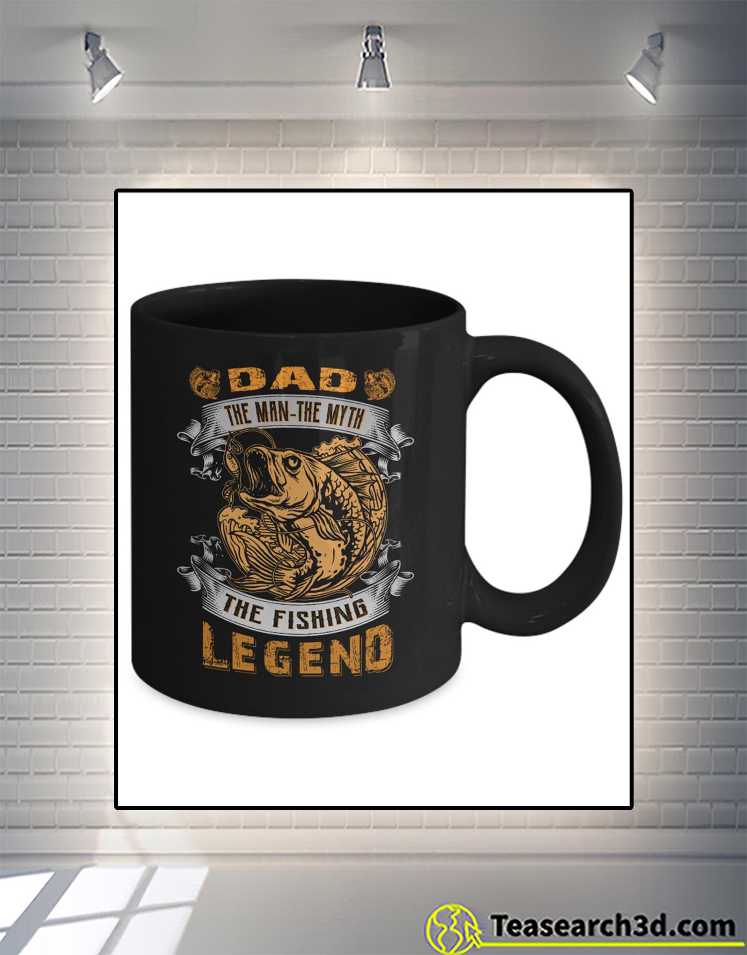 Dad the man the myth the fishing legend mug 1