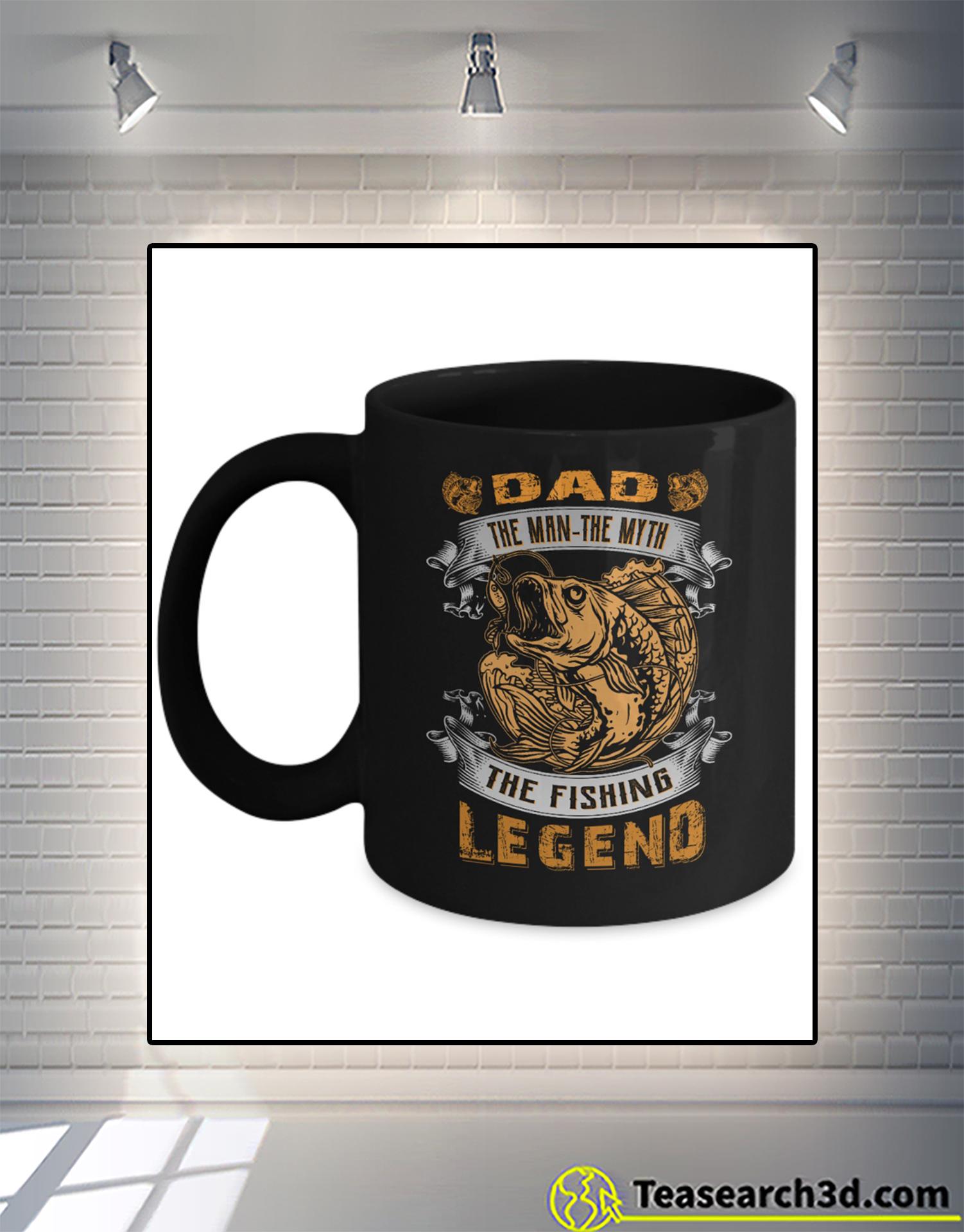 Dad the man the myth the fishing legend mug