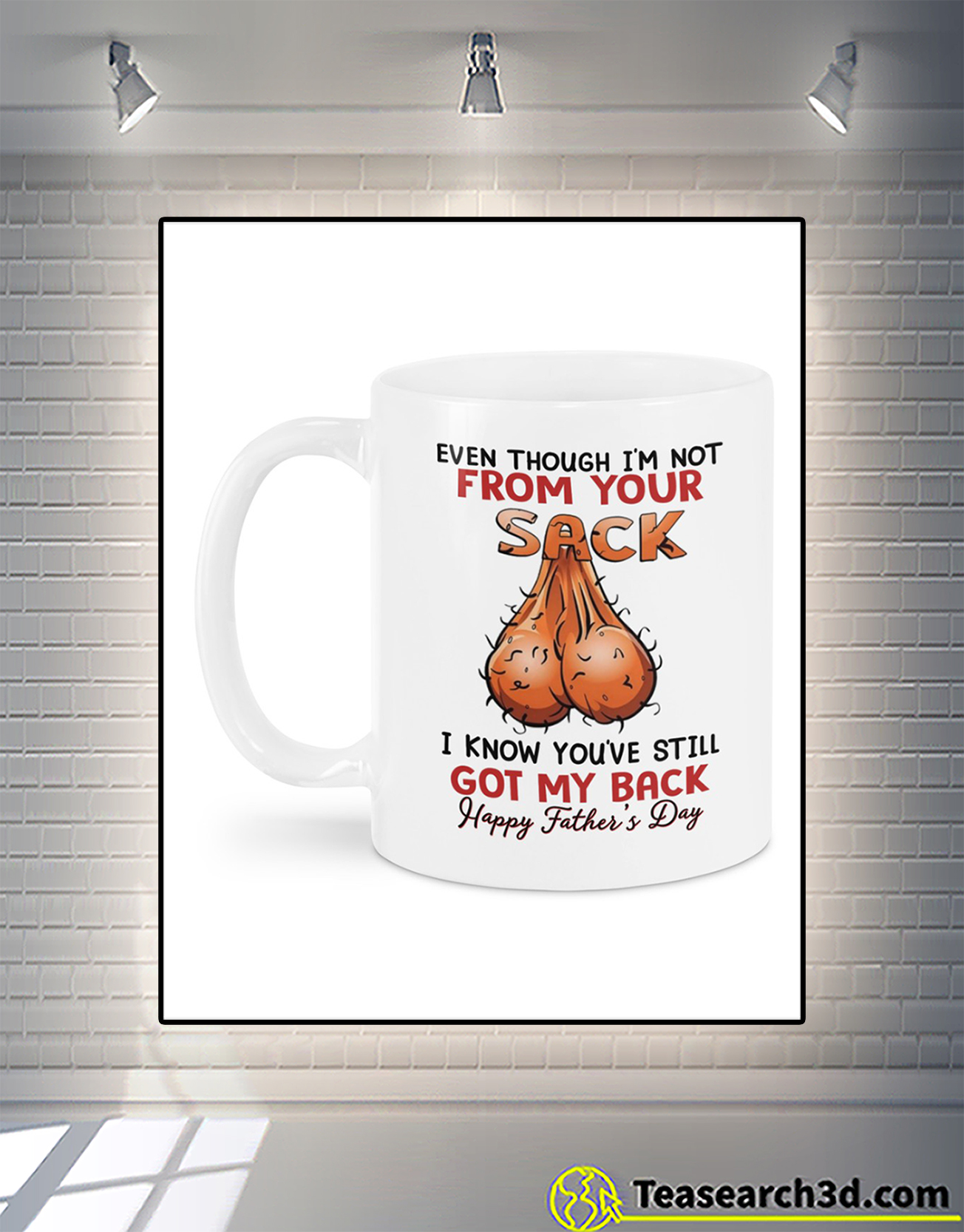 Even though I'm not from your sack mug 1