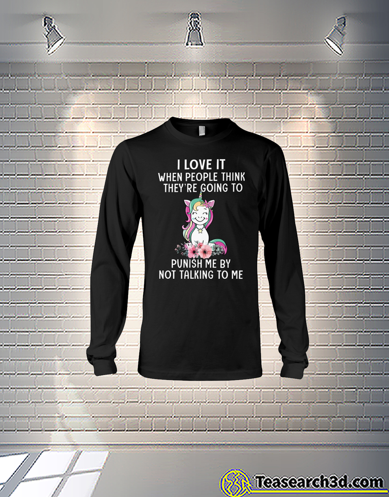 Flower Unicorns I love it when people think they're going to punish me long sleeve