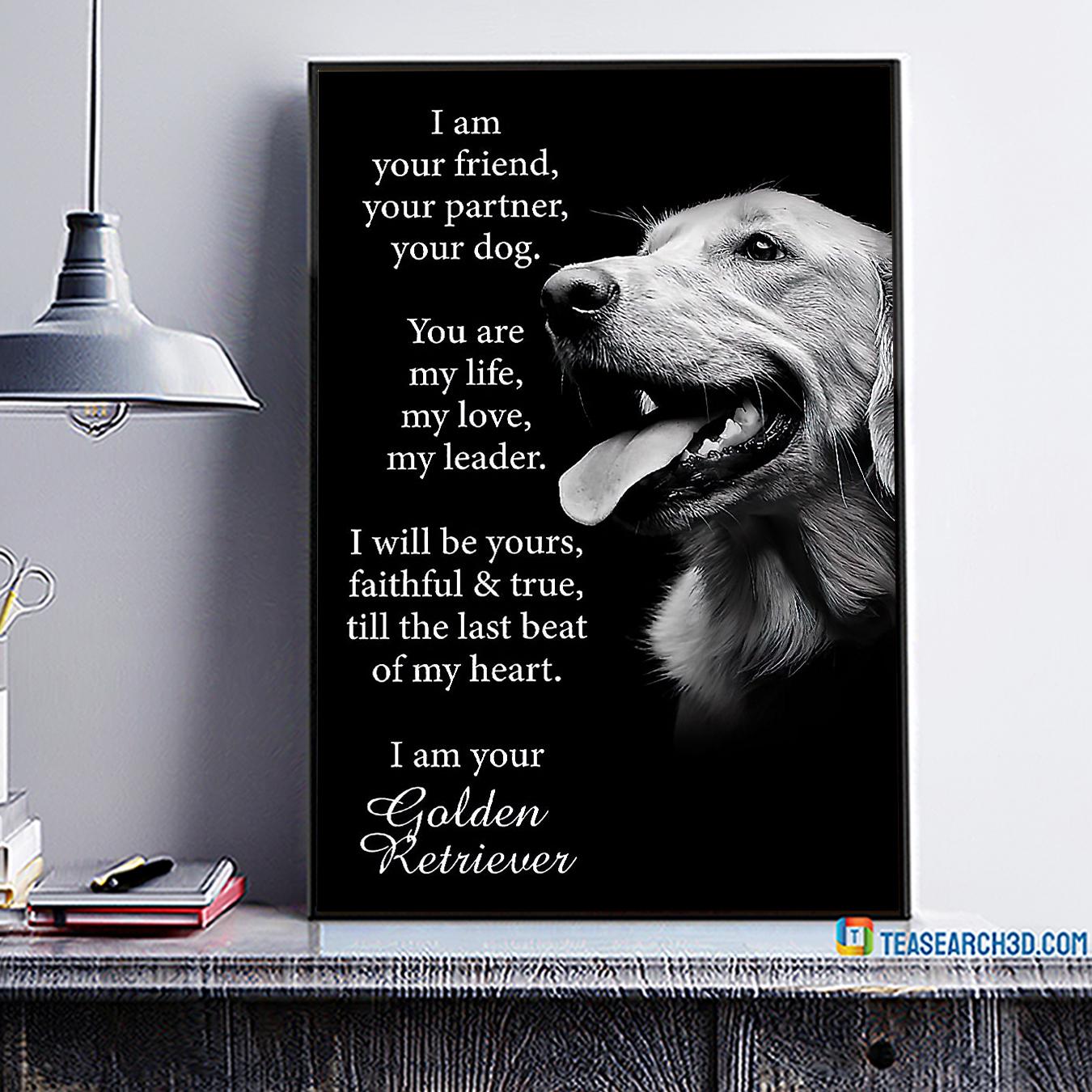Golden retriever I am your friend your partner your dog poster A1