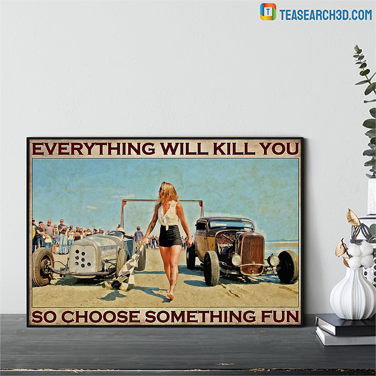 Hot rod drag racing street racing girl everything will kill you poster A2