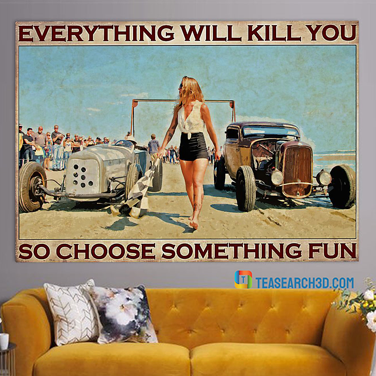 Hot rod drag racing street racing girl everything will kill you poster A3